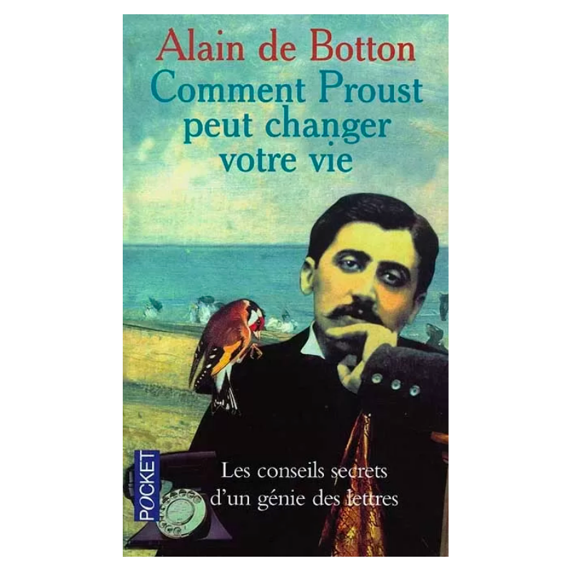 Comment Proust peut changer...