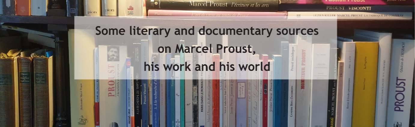 Some literary and documentary sources on Marcel Proust